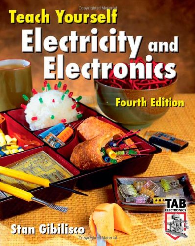 Teach Yourself Electricity and Electronics (Teach Yourself Electricity & Electronics) - Gibilisco, Stan