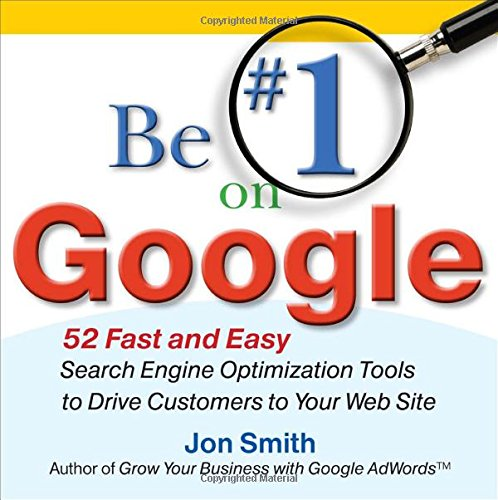 Be #1 on Google: 52 Fast and Easy Search Engine...