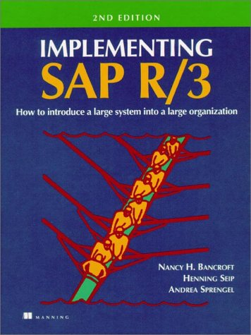 Implementing SAP R/3: How to Introduce a Large System Into a Large Organization - Bancroft, Nancy H.