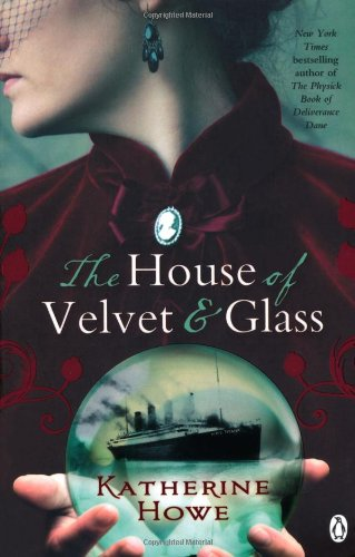 The House of Velvet and Glass - Howe, Katherine