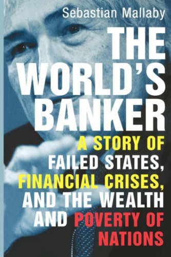 The World´s Banker: A Story of Failed States, F...