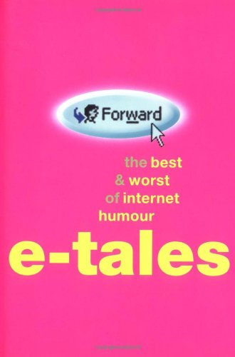 E-Tales: The Best & Worst of Internet Humor: The Best (and Worst) of Internet Humour