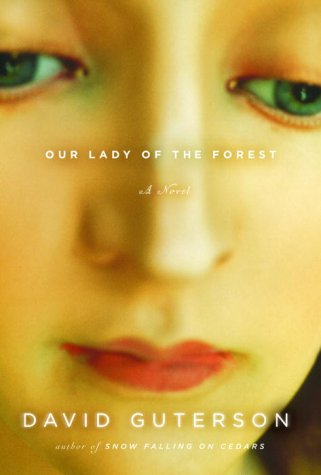 Our Lady of the Forest (Guterson, David) - Guterson, David