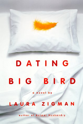 Dating Big Bird - Zigman, Laura