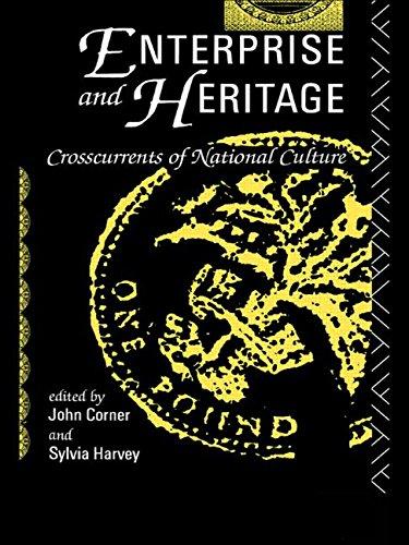 Enterprise and Heritage: Crosscurrents of National Culture - Corner, John