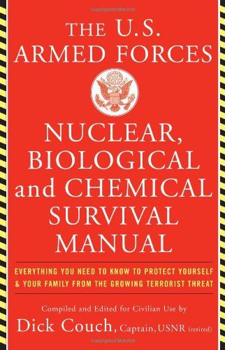 U.s. Armed Forces Nuclear, Biological An: Everything You Need to Know to Protect Yourself and Your Family from the Growing Terrorist Threat - Couch, .