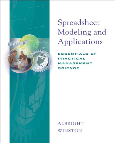 Spreadsheet Modeling and Applications: Essentials of Practical Management Science (with CD-ROM and Infotrac(r)) - Albright, S. Christian