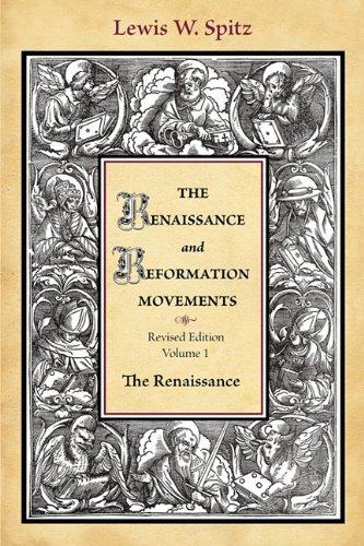 The Renaissance and Reformation Movements-Volum...