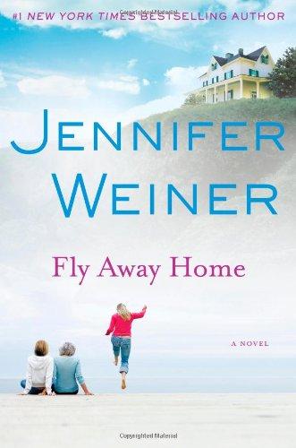 Fly Away Home: A Novel - Weiner, Jennifer