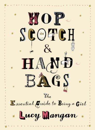 Hopscotch and Handbags: The Essential Guide to ...