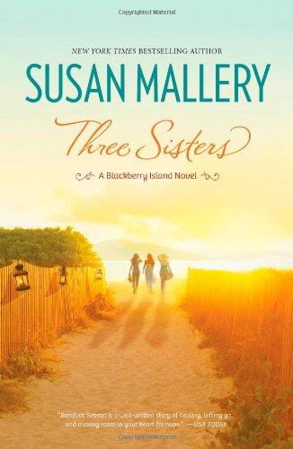 Three Sisters (Blackberry Island Novels) - Mallery, Susan