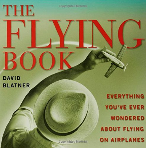 The Flying Book: Everything You´ve Ever Wondere...