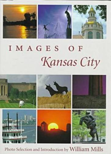 Mills, William - Images of Kansas City Images o...