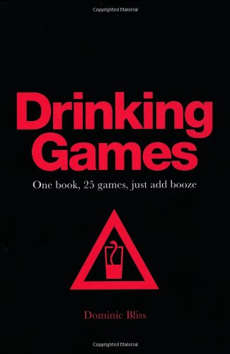 Drinking Games: One Book, 25 Games, Just Add Bo...
