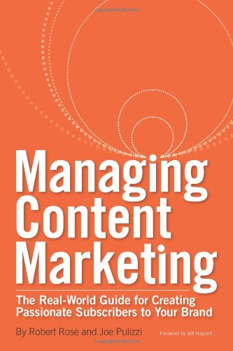 Managing Content Marketing: The Real-World Guid...