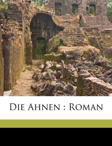 Die Ahnen: Roman - Freytag, Gustav