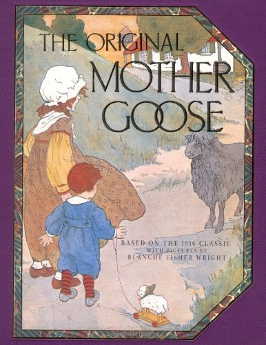 The Original Mother Goose: Based on the 1916 Classic - Wright, Blanche Fisher