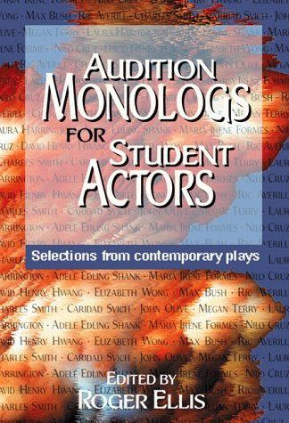 Audition Monologs for Student Actors: Selection...