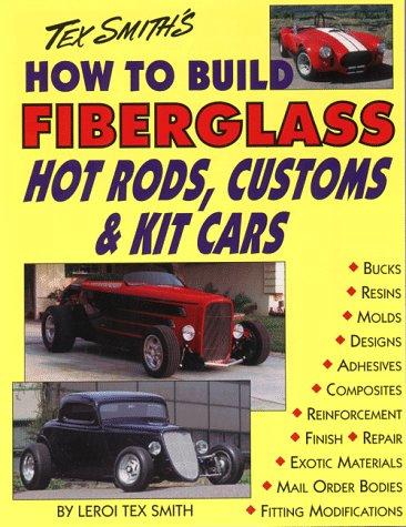 Tex Smith´s How to Build Fiberglass Hot Rods, C...