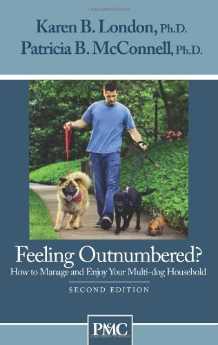 Feeling Outnumbered?: How to Manage and Enjoy Your Multi-Dog Household - London, Karen B.