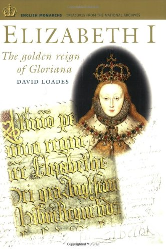 Elizabeth I: The Golden Reign of Gloriana (Engl...