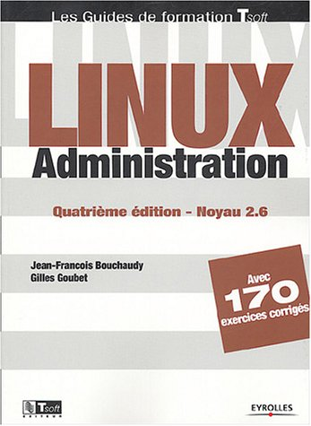 Linux administration : Noyau 2.6 - Bouchaudy, J...