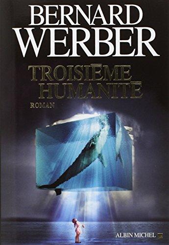 Troisième humanité - Werber, Bernard