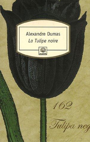 La Tulipe noire - Dumas, Alexandre