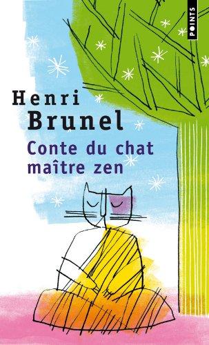 Conte Du Chat Ma+tre Zen - Brunel, Henri
