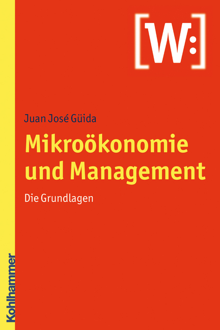 Mikroökonomie und Management: Die Grundlagen - ...