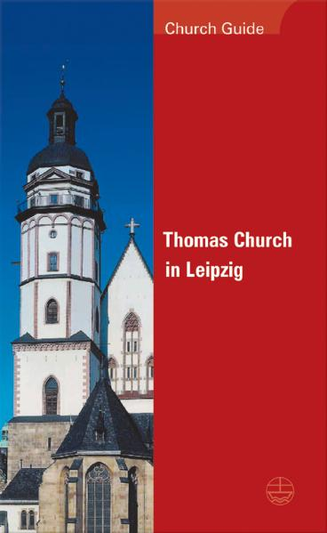 Thomas Church in Leipzig: Church Guide