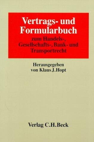 Vertrags- und Formularbuch zum Handels-, Gesell...