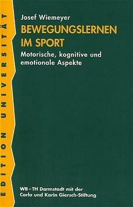 Bewegungslernen im Sport. Motorische, kognitive...