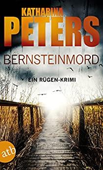 Bernsteinmord: Ein Rügen-Krimi - Katharina Peters