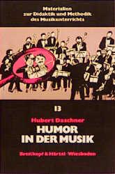 Humor in der Musik - Daschner, Hubert