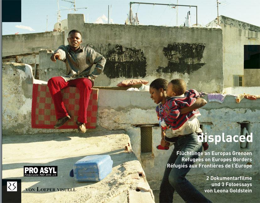 displaced: Flüchtlinge an Europas Grenzen /Refu...