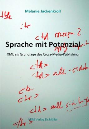 Sprache mit Potenzial: XML: XML als Grundlage d...