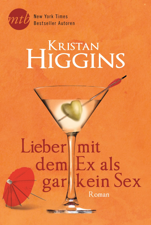 Lieber mit dem Ex als gar kein Sex - Higgins, Kristan