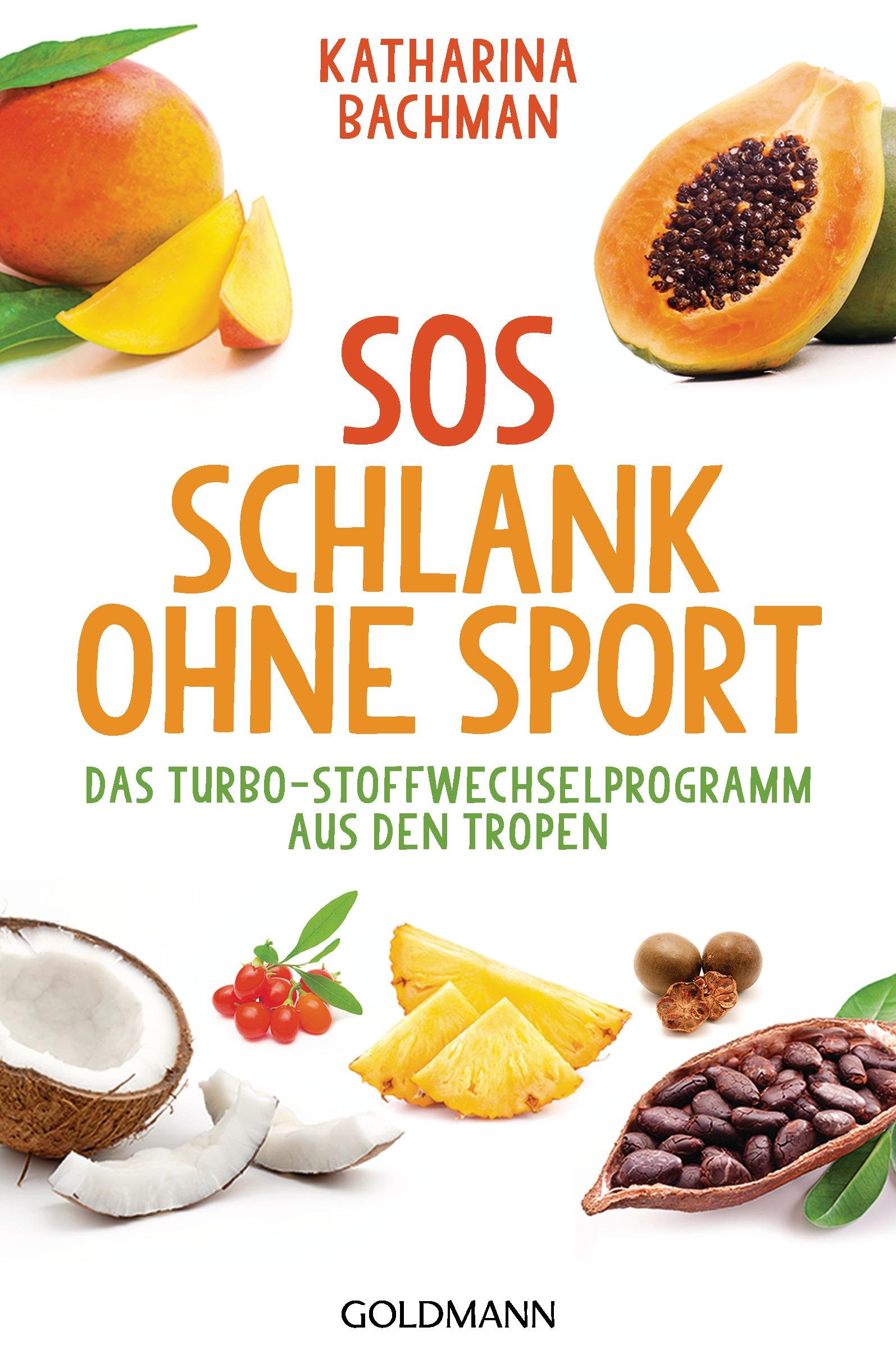 SOS Schlank ohne Sport: Das Turbo-Stoffwechselprogramm aus den Tropen - Katharina Bachman