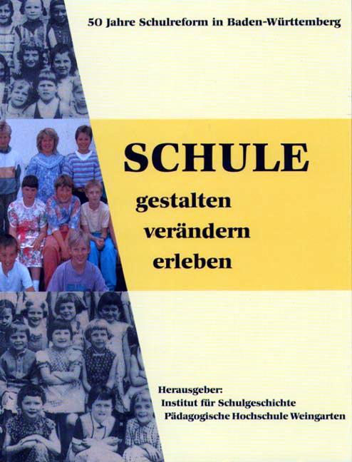Schule gestalten, verändern, erleben: 50 Jahre ...