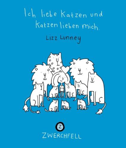 Ich liebe Katzen und Katzen lieben mich - Lizz ...