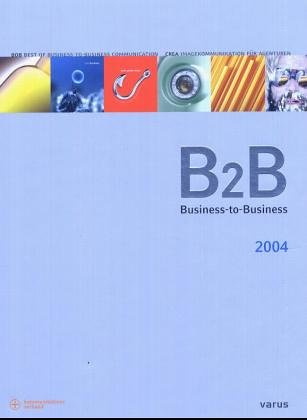 B2B 2004: Jahrbuch Best of Business-to-Business...
