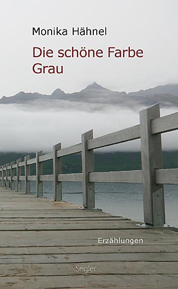 Die schöne Farbe Grau: Erzählungen - Hähnel, Monika