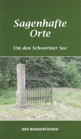 Sagenhafte Orte: Um den Schweriner See - Borcha...