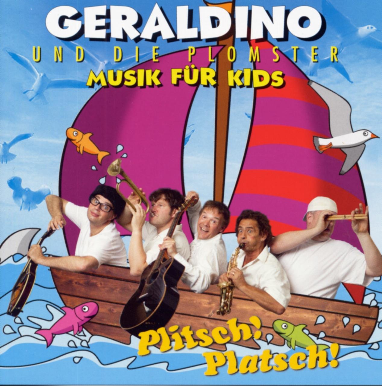 Plitsch! Platsch!: Musik für Kids - Geraldino u...