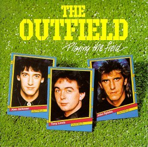 Outfield - Playing the Field