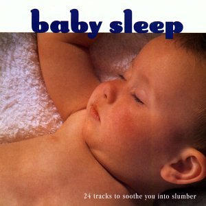 Baby Sleep - 24 Tracks to Soothe You Into S
