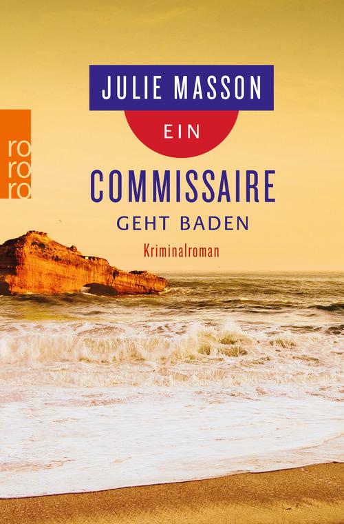 Ein Commissaire geht baden - Masson, Julie
