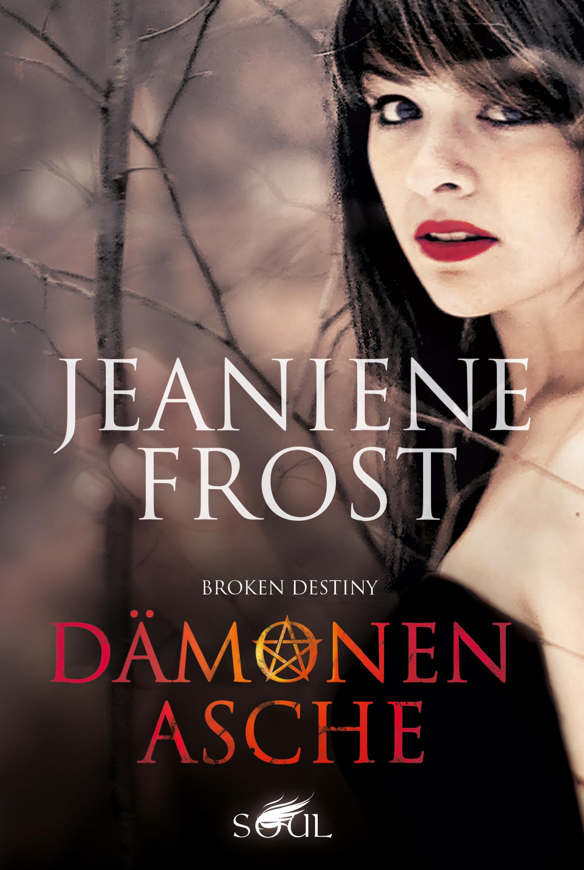 Broken Destiny - Dämonenasche - Frost, Jeaniene