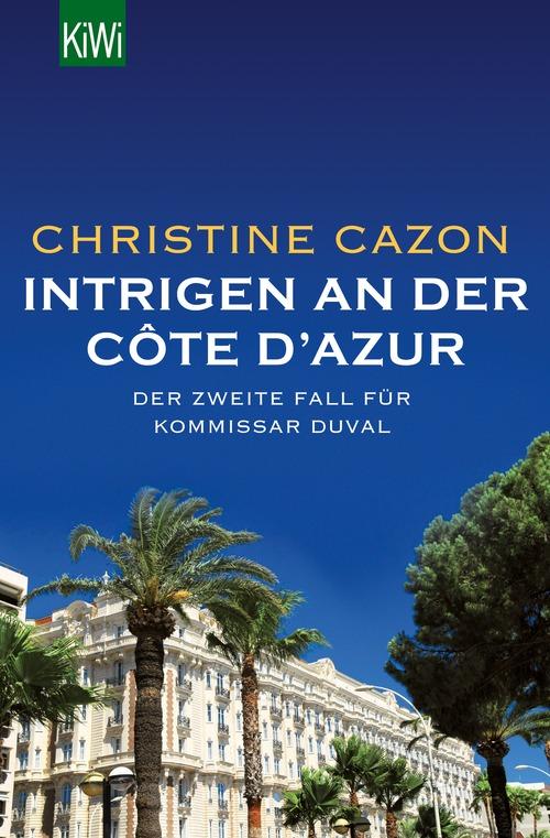 Intrigen an der Côte d´Azur: Der zweite Fall für Kommissar Duval - Christine Cazon
